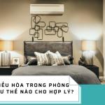 Top 3 vị trí lắp điều hòa hợp lý trong phòng ngủ tốt cho sức khỏe