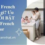 Tủ lạnh French door là gì? Ưu điểm NỔI BẬT tủ French door