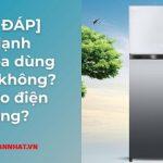 [GIẢI ĐÁP] Tủ lạnh Toshiba dùng có tốt không? Có hao điện không?